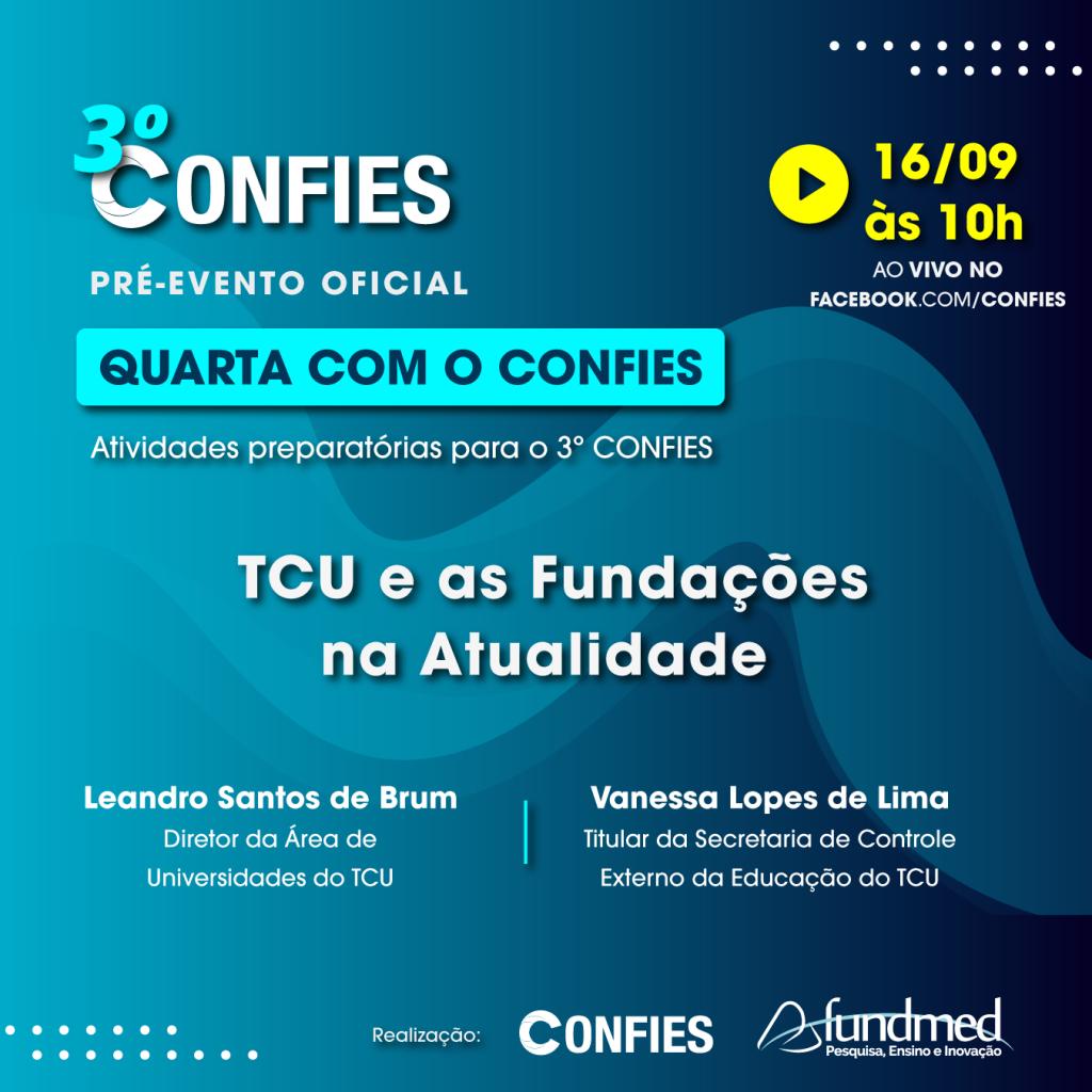 QUARTA COM O CONFIES - 2ª LIVE - TCU e as Fundações na Atualidade